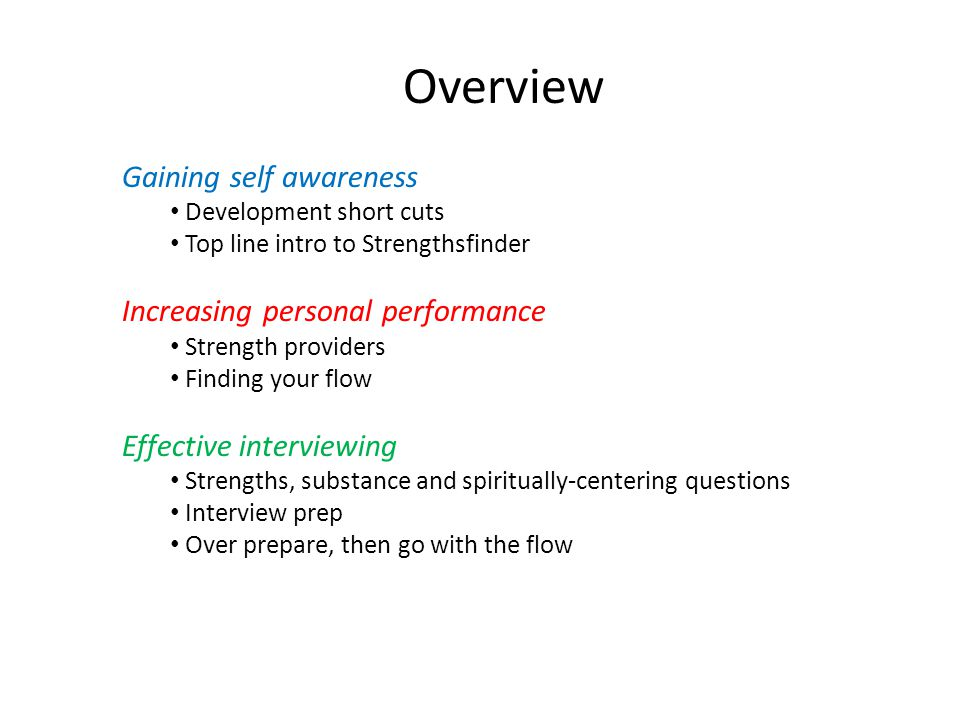 Development short cuts Assessment Support Challenge Support Coaching Mentoring Friend Peers Self awareness Strengthsfinder Bar-On Meyers Briggs Challenge (interview examples) Roles Setbacks Projects Gaining self awareness