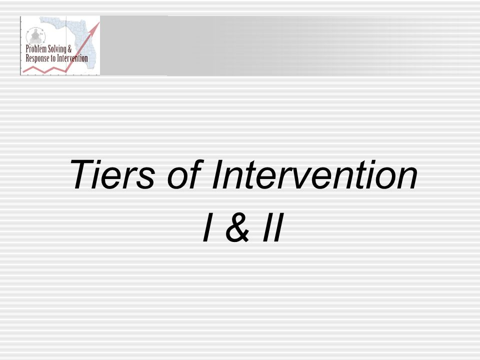 Tiers of Intervention I & II