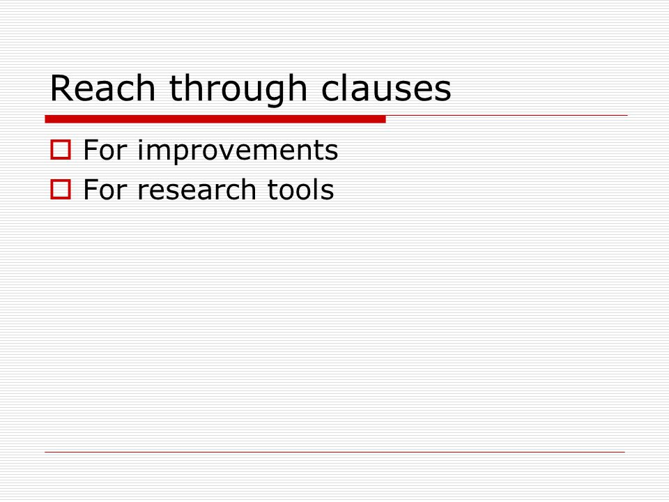 Reach through clauses  For improvements  For research tools