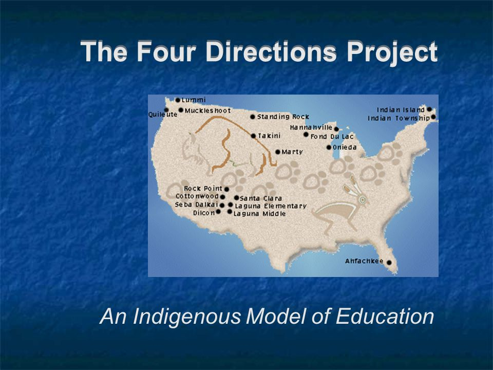 The Four Directions Project An Indigenous Model of Education
