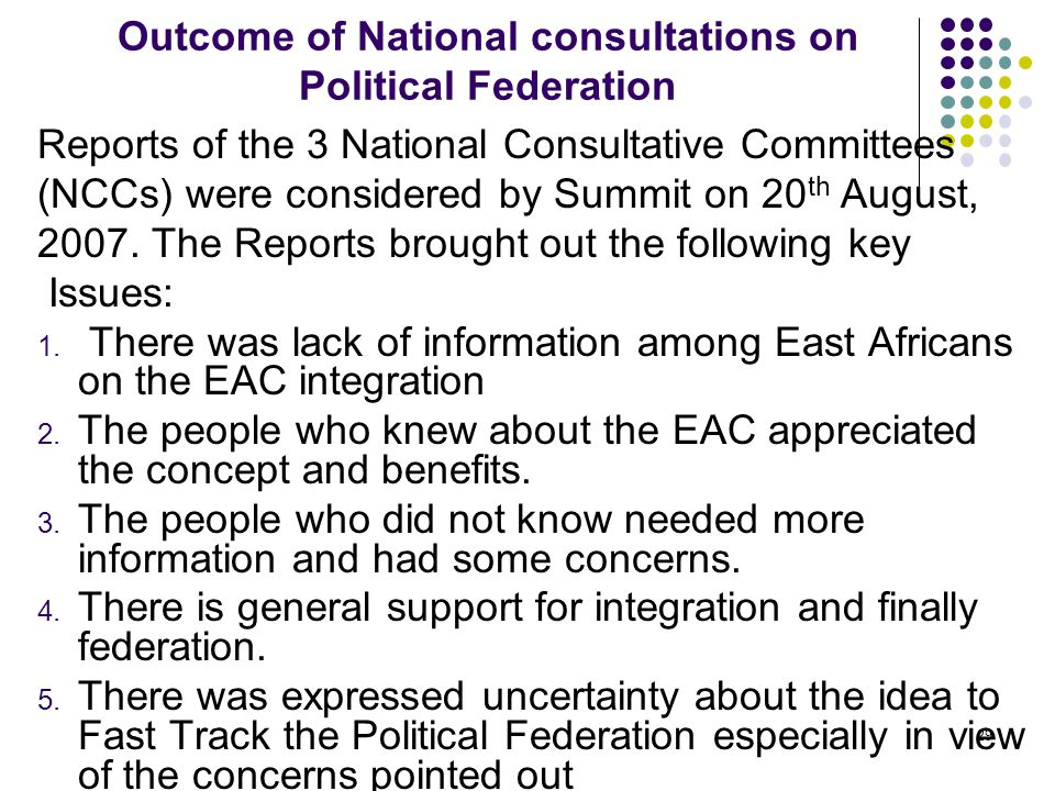 Outcome of National consultations on Political Federation Reports of the 3 National Consultative Committees (NCCs) were considered by Summit on 20 th