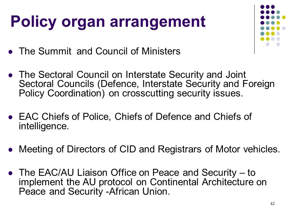 Policy organ arrangement The Summit and Council of Ministers The Sectoral Council on Interstate Security and Joint Sectoral Councils (Defence, Interst