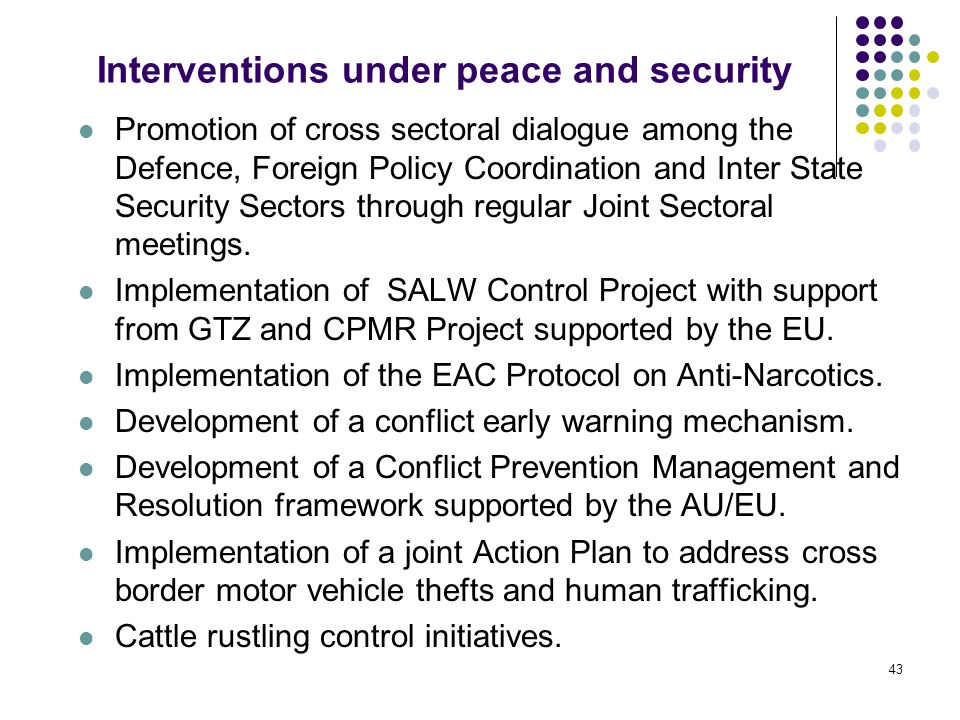 Interventions under peace and security Promotion of cross sectoral dialogue among the Defence, Foreign Policy Coordination and Inter State Security Se