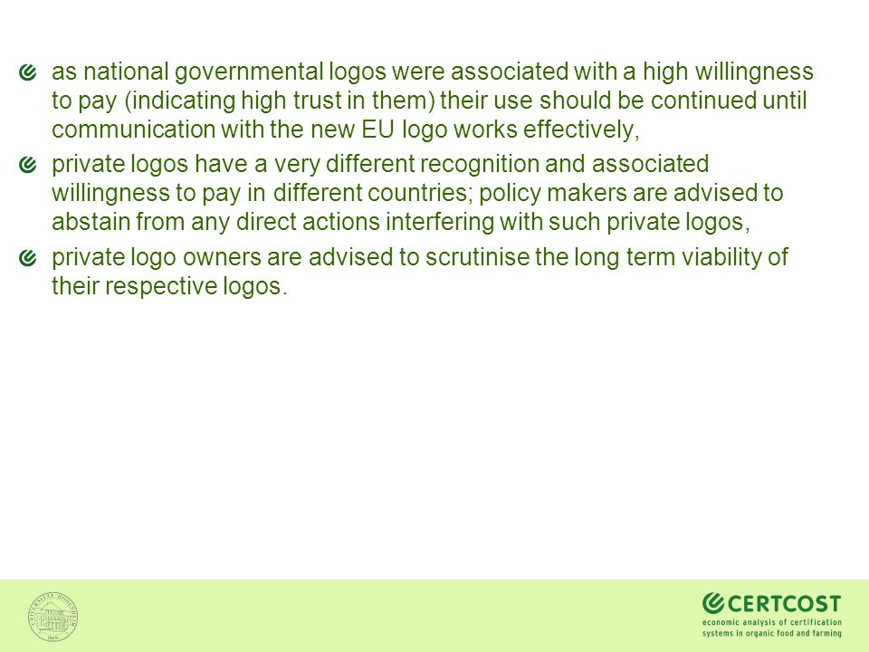 as national governmental logos were associated with a high willingness to pay (indicating high trust in them) their use should be continued until comm