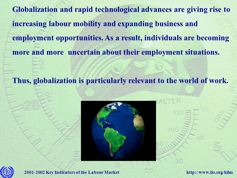 http://www.ilo.org/kilm2001-2002 Key Indicators of the Labour Market What is the KILM?