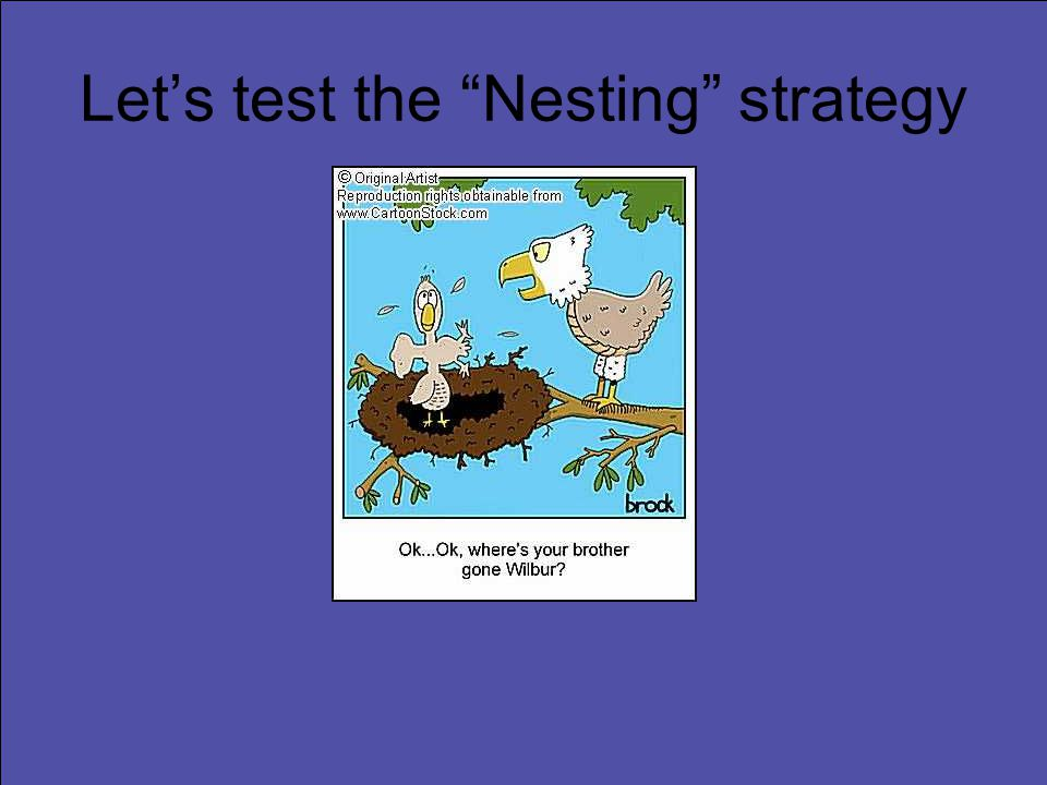 "Let's test the ""Nesting"" strategy"