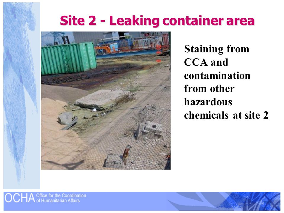 Site 2 - Leaking container area Staining from CCA and contamination from other hazardous chemicals at site 2