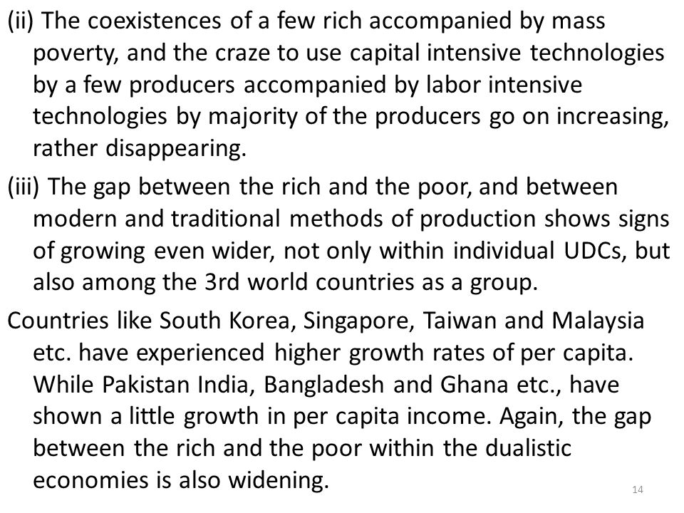 (ii) The coexistences of a few rich accompanied by mass poverty, and the craze to use capital intensive technologies by a few producers accompanied by labor intensive technologies by majority of the producers go on increasing, rather disappearing.