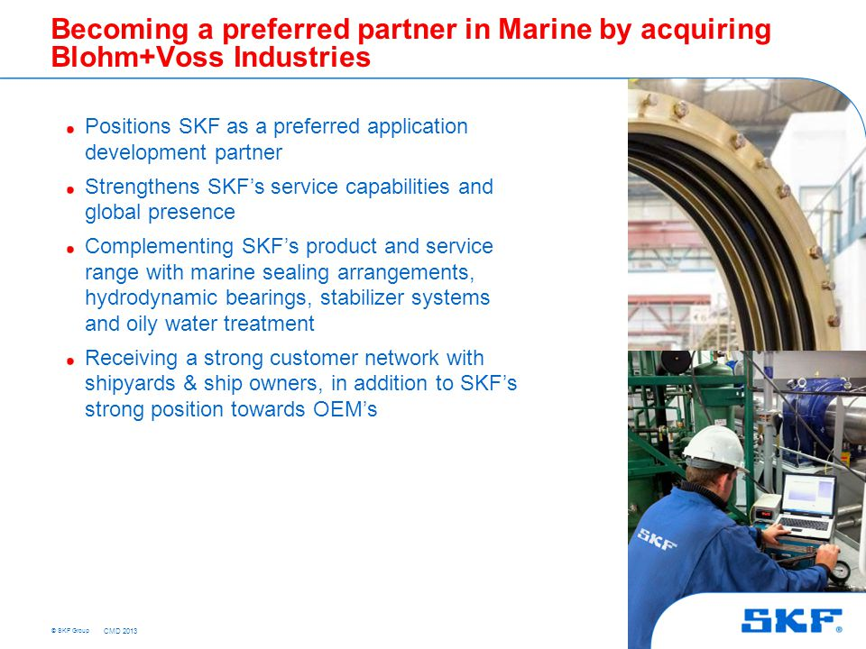 © SKF Group Marine in Regional Sales and Service CMD 2013
