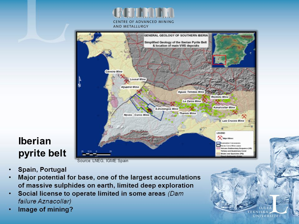 Spain, Portugal Major potential for base, one of the largest accumulations of massive sulphides on earth, limited deep exploration Social license to operate limited in some areas (Dam failure Aznacollar) Image of mining.