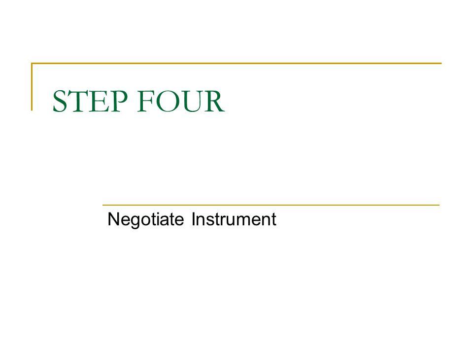 STEP FOUR Negotiate Instrument