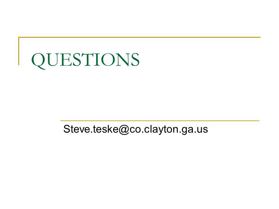 QUESTIONS Steve.teske@co.clayton.ga.us