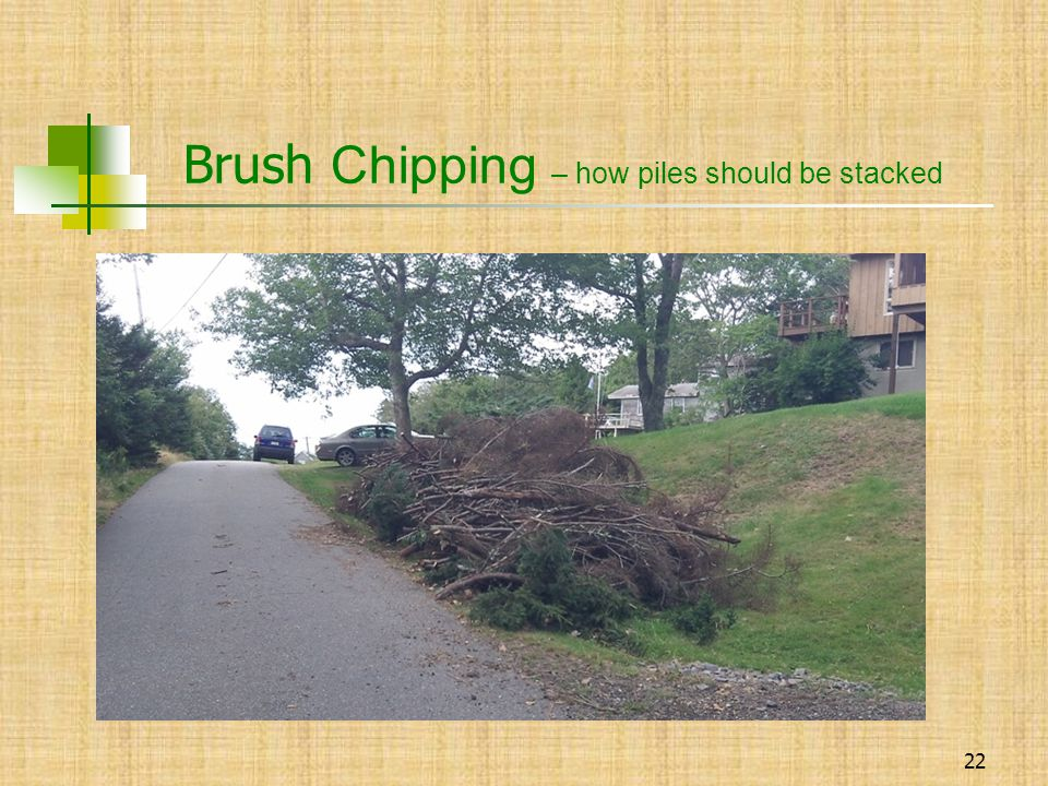 22 Brush Chipping – how piles should be stacked