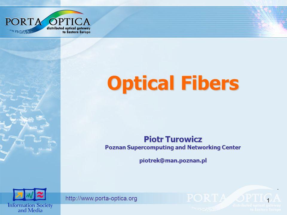 1 Optical Fibers Piotr Turowicz Poznan Supercomputing and Networking Center piotrek@man.poznan.pl.