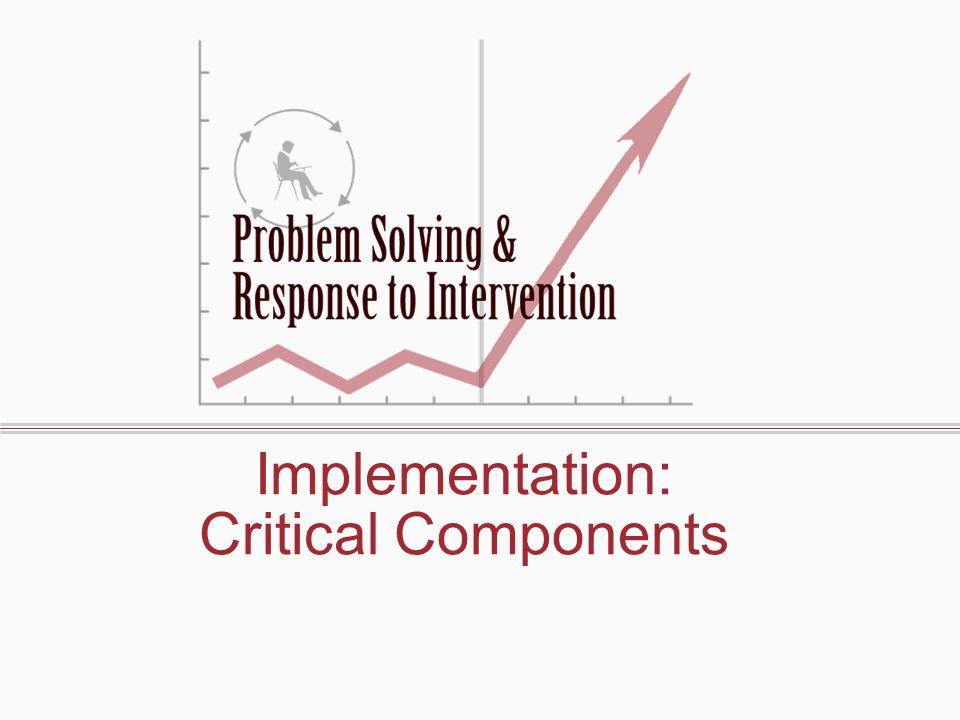 Implementation: Critical Components