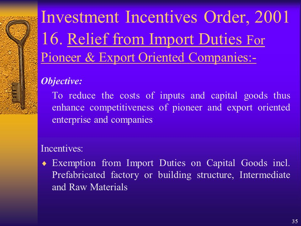 34 Investment Incentives Order, 2001 15. Investment Allowances Objective:  Encouraging investments in added capacities in manufacturing industries, n