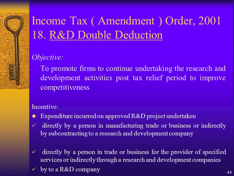 43 Income Tax ( Amendment ) Order, 2001 17. Double Deduction( Promotion of Export) cont Incentive:  Double Deduction for Promotion of Export Developm