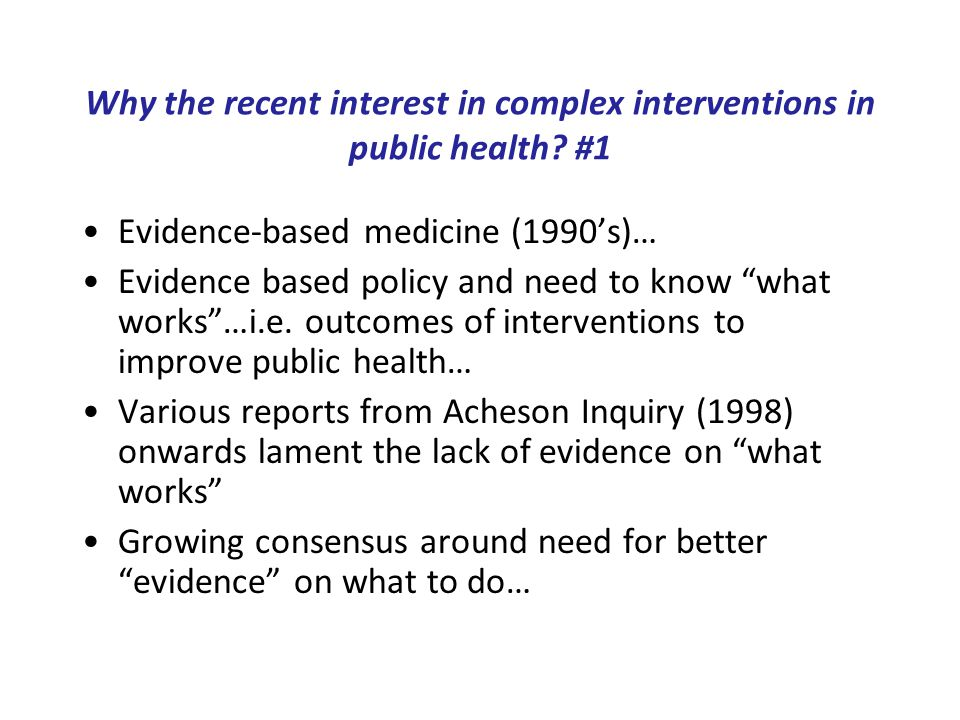 The inverse evidence law The best evidence we have is about the most simple interventions.