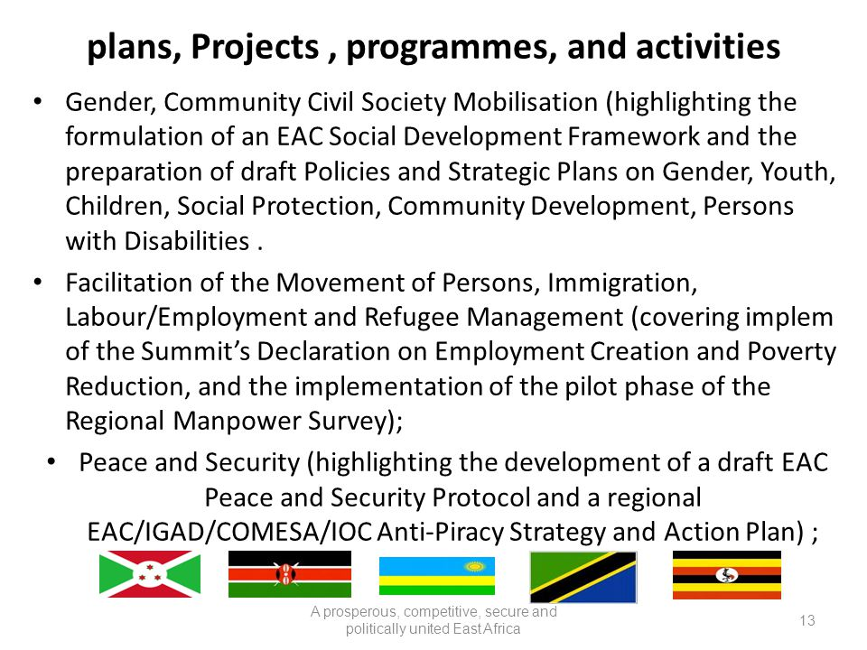 plans, Projects, programmes, and activities Gender, Community Civil Society Mobilisation (highlighting the formulation of an EAC Social Development Fr