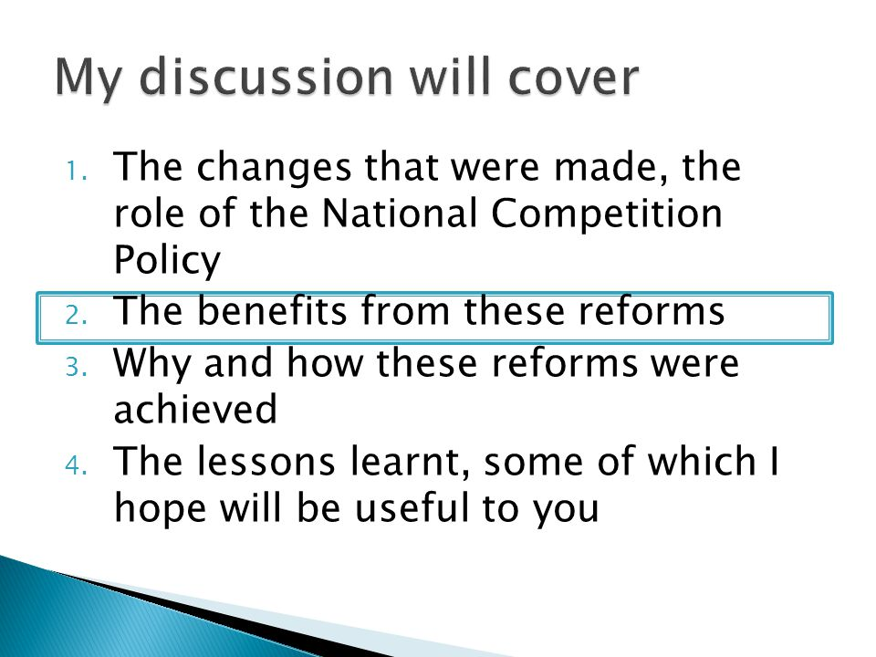 1.The changes that were made, the role of the National Competition Policy 2.