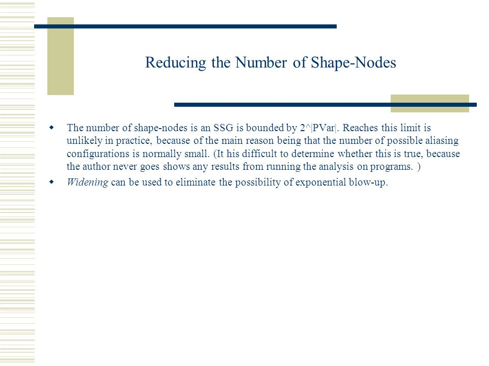 Reducing the Number of Shape-Nodes  The number of shape-nodes is an SSG is bounded by 2^|PVar|.