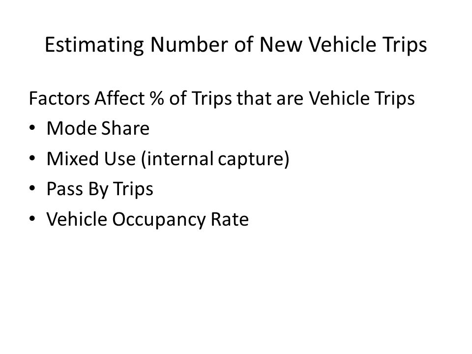 Estimating Reduction from ITE for Storrs Mode Share – 50 % (walk, bike, transit) Mixed Use (internal capture) – 35 % Pass By Trips – 25 % Vehicle Occupancy Rate – 10 % Estimated New Vehicle Trips = 4700 per day
