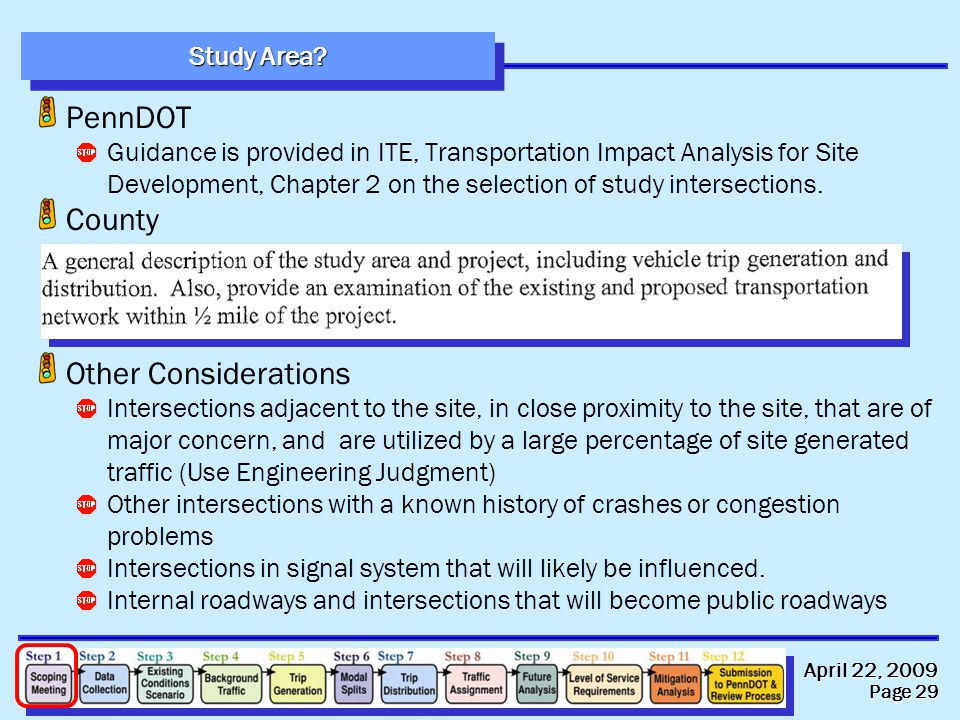 April 22, 2009 Page 29 Study Area? PennDOT Guidance is provided in ITE, Transportation Impact Analysis for Site Development, Chapter 2 on the selectio