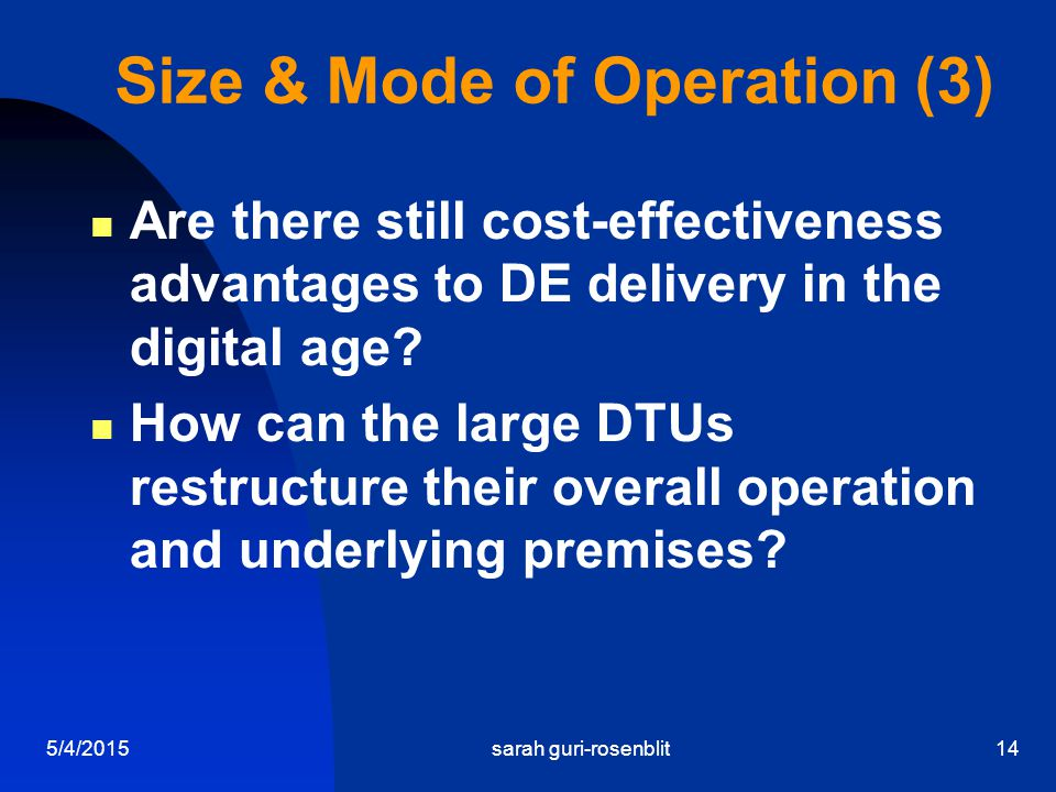 5/4/2015sarah guri-rosenblit14 Size & Mode of Operation (3) Are there still cost-effectiveness advantages to DE delivery in the digital age.