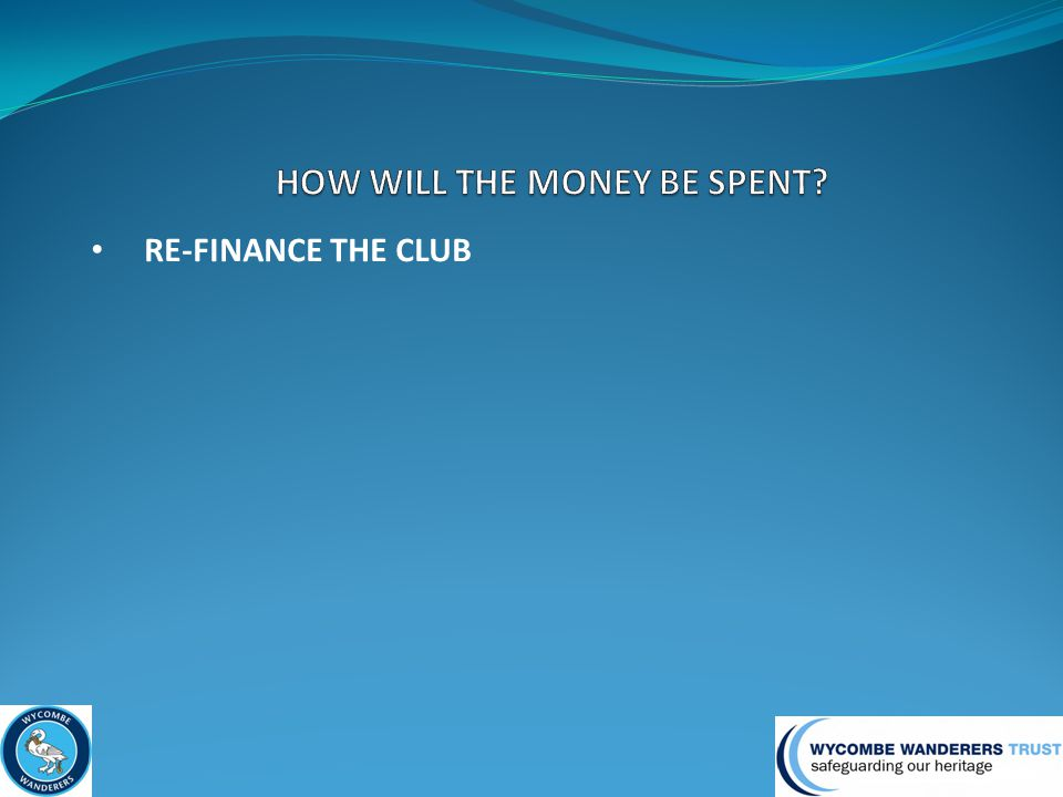 RE-FINANCE THE CLUB