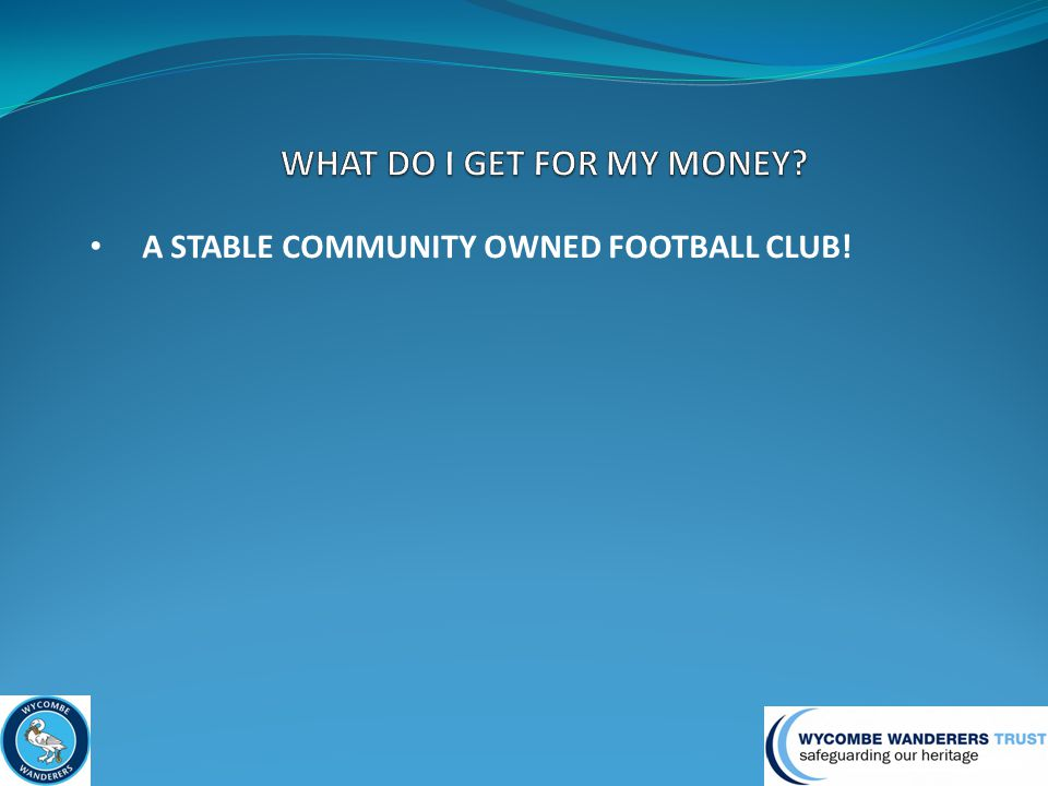 A STABLE COMMUNITY OWNED FOOTBALL CLUB!