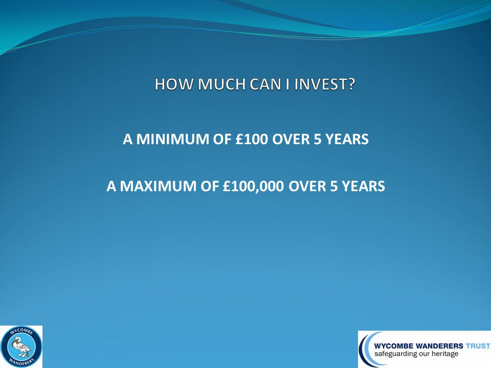 A MINIMUM OF £100 OVER 5 YEARS A MAXIMUM OF £100,000 OVER 5 YEARS