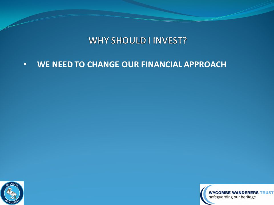 WE NEED TO CHANGE OUR FINANCIAL APPROACH