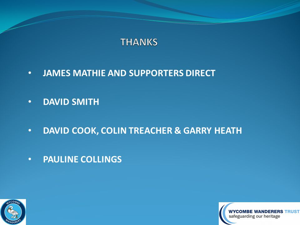 JAMES MATHIE AND SUPPORTERS DIRECT DAVID SMITH DAVID COOK, COLIN TREACHER & GARRY HEATH PAULINE COLLINGS