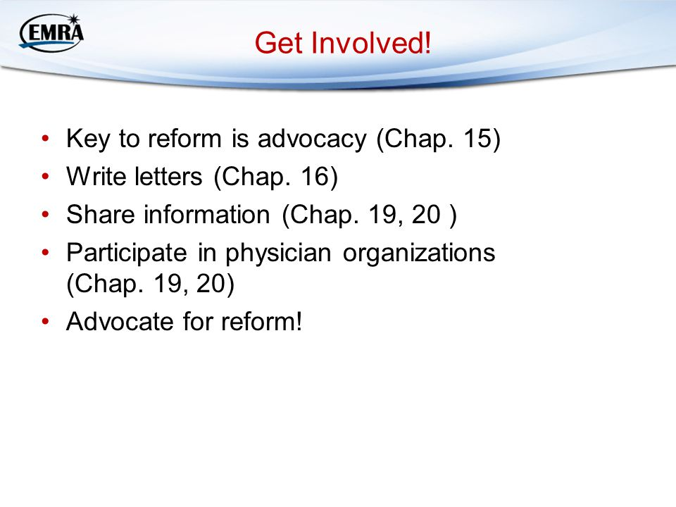 Get Involved. Key to reform is advocacy (Chap. 15) Write letters (Chap.