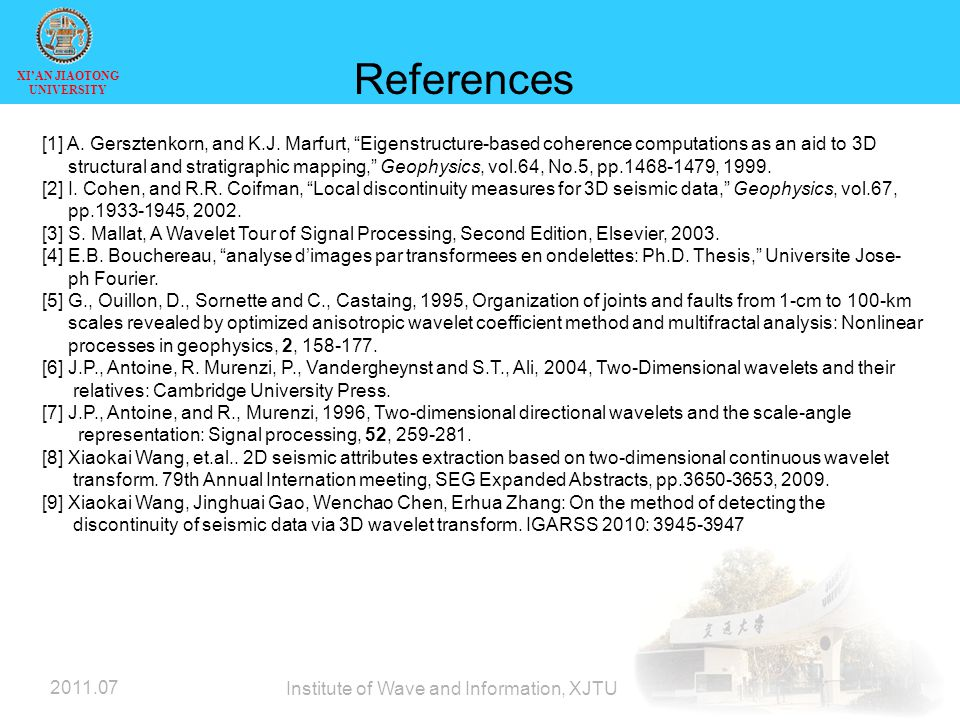 XI'AN JIAOTONG UNIVERSITY 2011.07 Institute of Wave and Information, XJTU References [1] A.