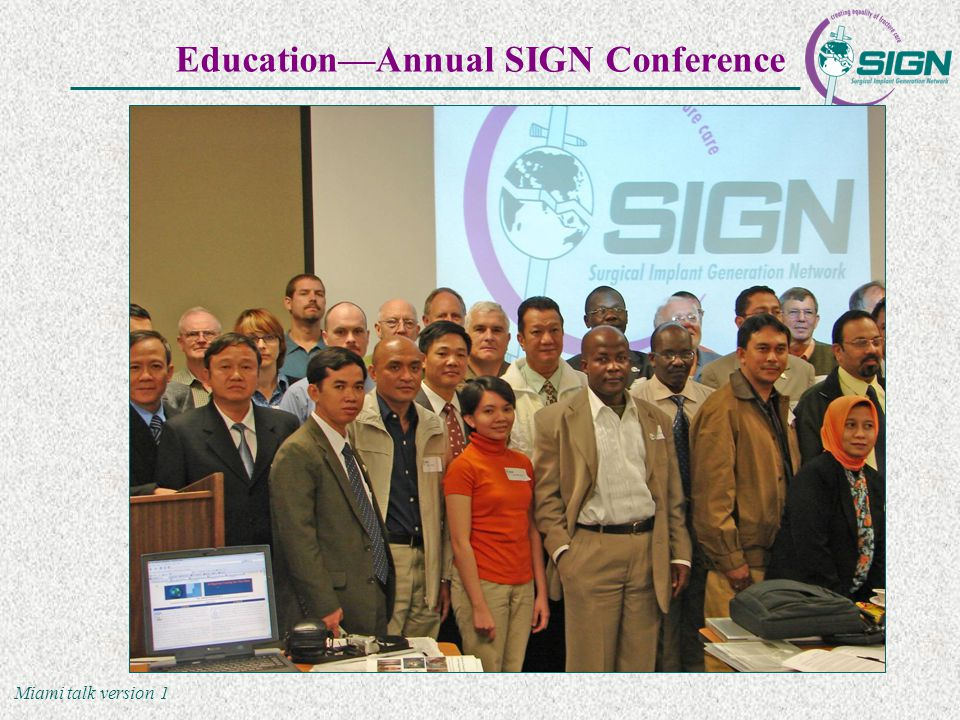 Miami talk version 1 Education—Annual SIGN Conference