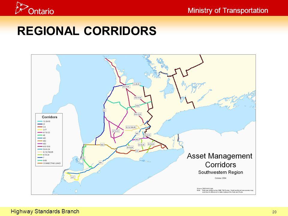 October 29, 2003 Highway Standards Branch Ministry of Transportation 20 REGIONAL CORRIDORS