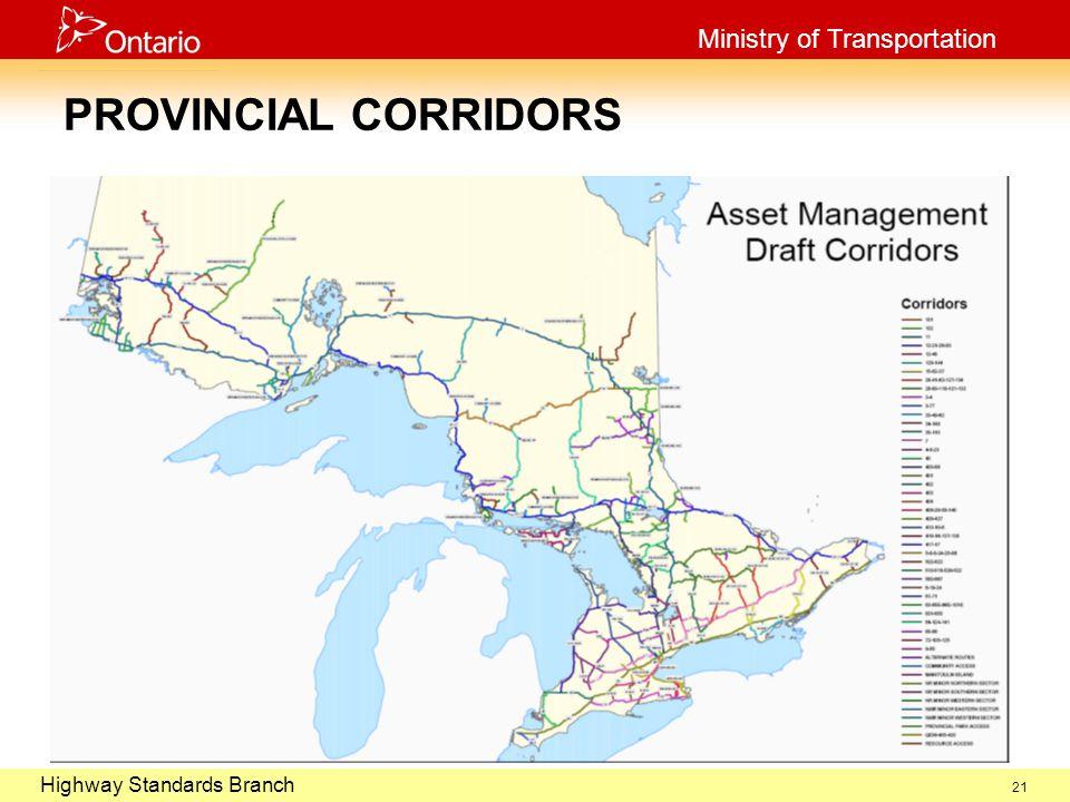 October 29, 2003 Highway Standards Branch Ministry of Transportation 21 PROVINCIAL CORRIDORS