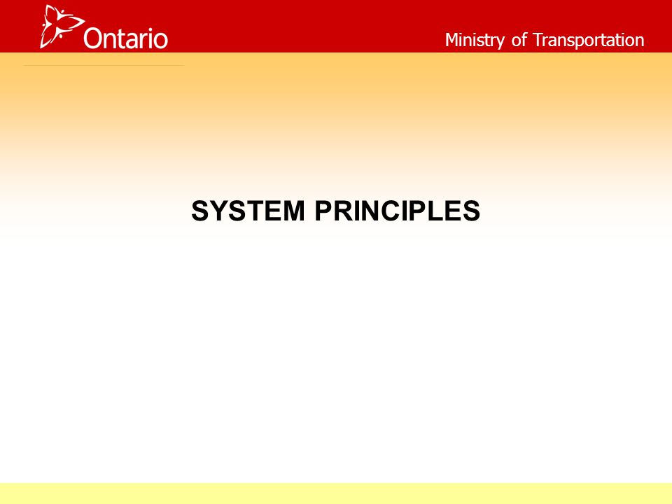 Ministry of Transportation SYSTEM PRINCIPLES