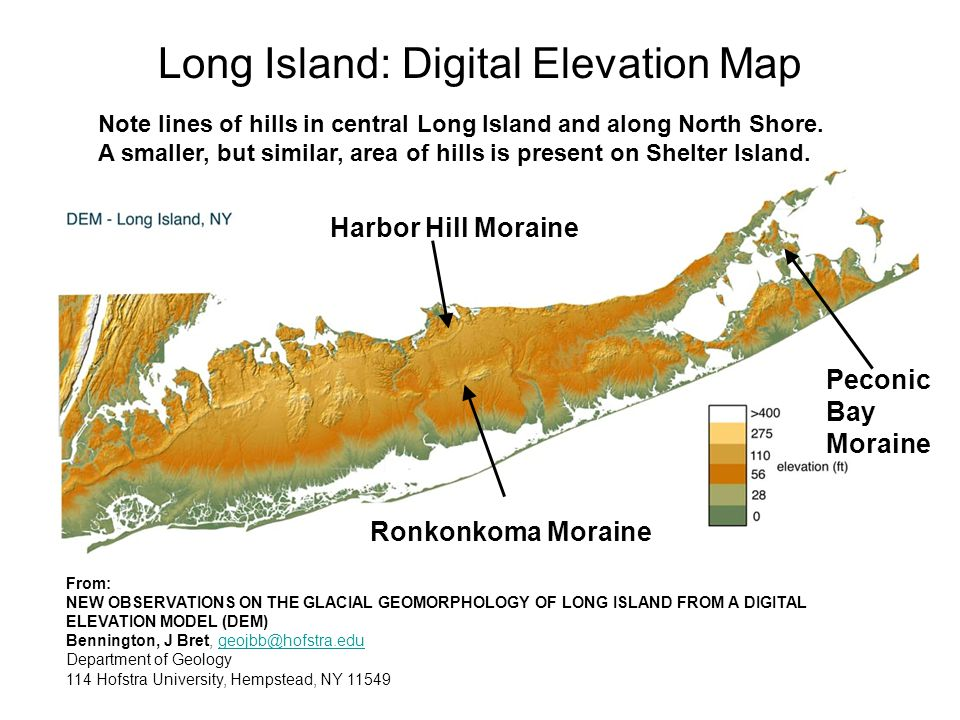 Long Island: Digital Elevation Map From: NEW OBSERVATIONS ON THE GLACIAL GEOMORPHOLOGY OF LONG ISLAND FROM A DIGITAL ELEVATION MODEL (DEM) Bennington,