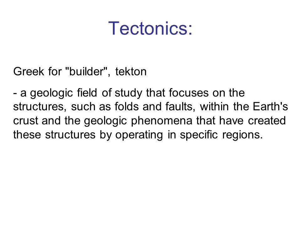 Tectonics: Greek for