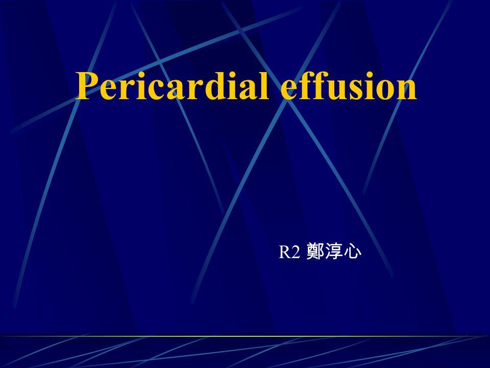 Pericardial effusion R2 鄭淳心