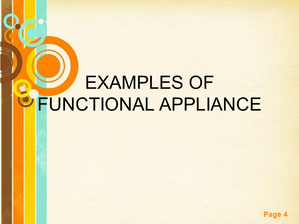 Free Powerpoint Templates Page 4 EXAMPLES OF FUNCTIONAL APPLIANCE