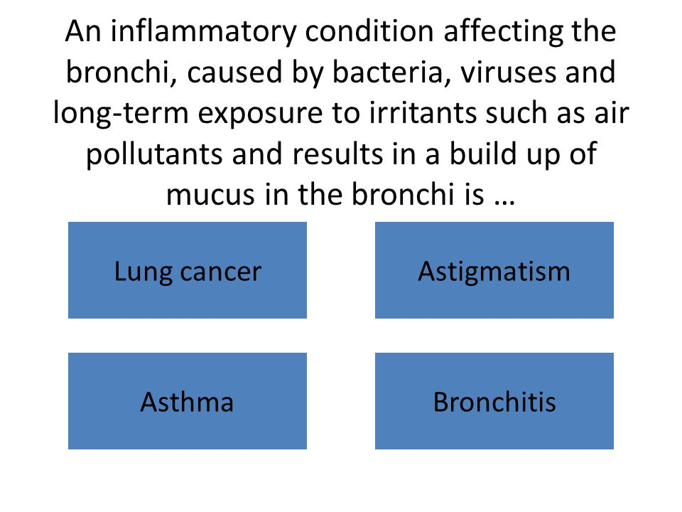 An inflammatory condition affecting the bronchi, caused by bacteria, viruses and long-term exposure to irritants such as air pollutants and results in