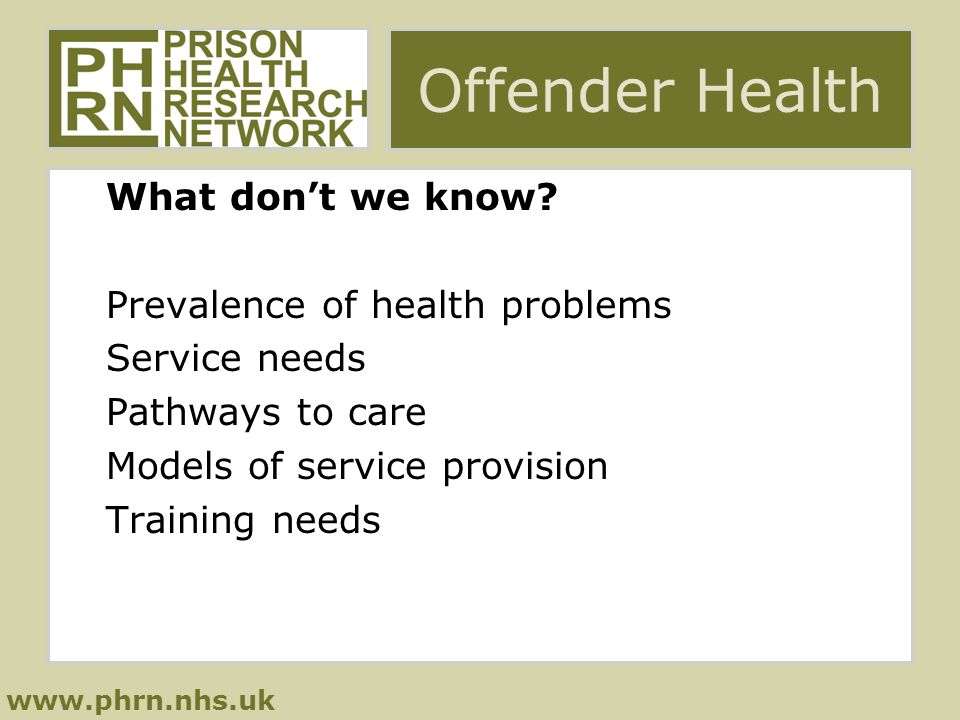 www.phrn.nhs.uk Offender Health What don't we know.