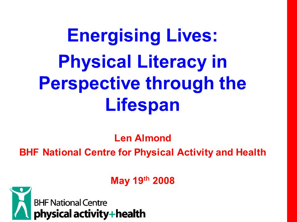 Three Questions about Physical Literacy What is Physical Literacy What relevance does it have to.