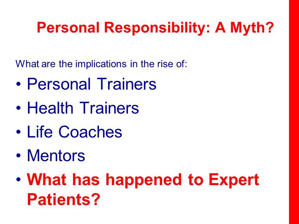 Personal Responsibility: A Myth.