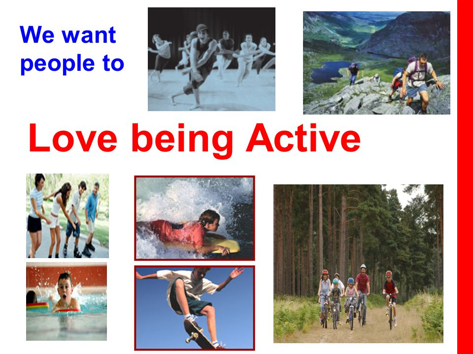 We want people to Love being Active
