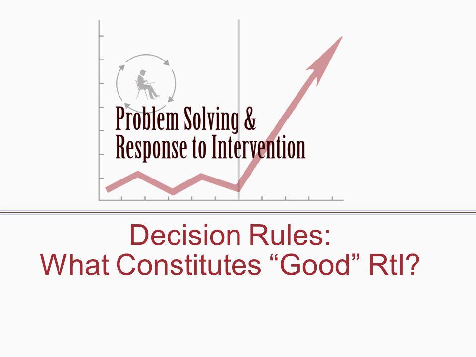 Decision Rules: What Constitutes Good RtI