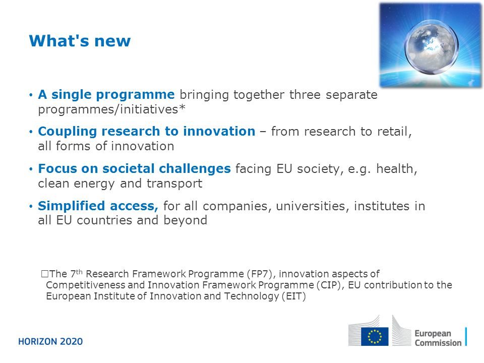 What's new A single programme bringing together three separate programmes/initiatives* Coupling research to innovation – from research to retail, all